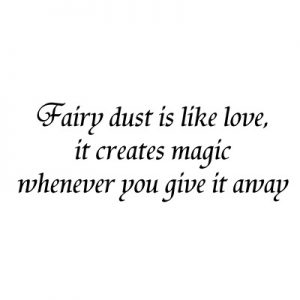 Fairy Dust Is Like Love